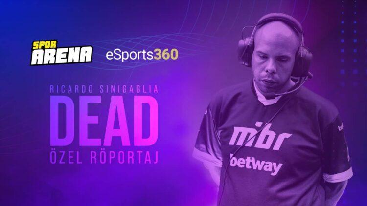 """Ricardo """"dead"""" Sinigaglia Özel Röportaj – SPOR ARENA x eSports360"""